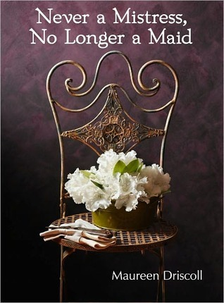 Never a Mistress, No Longer a Maid (Kellington #1)