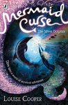 The Silver Dolphin (Mermaid Curse, #1)