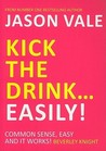 Kick the Drink....Easily!