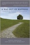 A Way Out of Madness: Dealing with Your Family After You've Been Diagnosed with a Psychiatric Disorder
