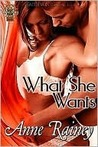 What She Wants by Anne Rainey