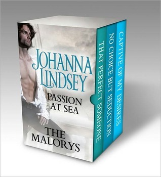 Johanna Lindsey - Passion at Sea: The Malorys: That Perfect Someone, No Choice But Seduction, Captive of My Desires