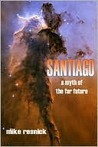 Santiago: A Myth of the Far Future (Santiago)