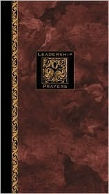 Leadership Prayers by Richard Kriegbaum