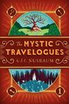 The Mystic Travelogues by J.C. Nusbaum