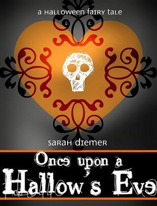 Once Upon a Hallow's Eve by Sarah Diemer