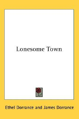 Lonesome Town by Ethel Dorrance