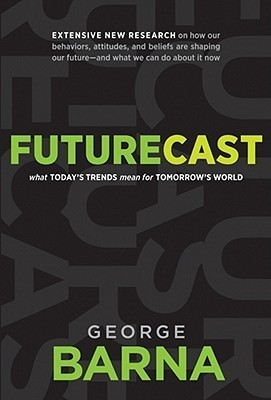 Free Download Futurecast: What Today's Trends Mean for Tomorro's World ePub