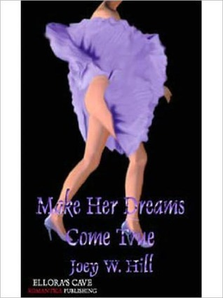 Make Her Dreams Come True by Joey W. Hill