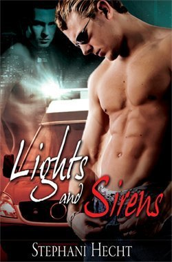 Lights and Sirens by Stephani Hecht
