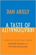 A Taste of Irrationality by Dan Ariely