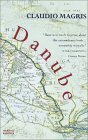 Danube: A Sentimental Journey from the Source to the Black Sea