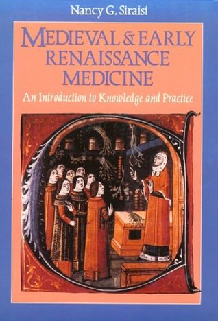 Medieval and Early Renaissance Medicine: An Introduction to Knowledge and Practice