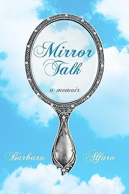 Mirror Talk by Barbara Alfaro