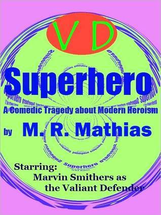 Superhero by M.R. Mathias