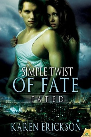 Simple Twist of Fate by Karen  Erickson