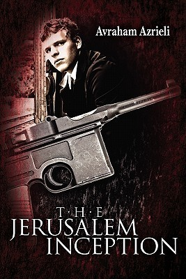 The Jerusalem Inception by Avraham Azrieli