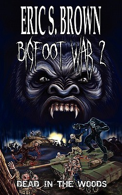 Bigfoot War 2 by Eric S. Brown
