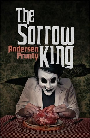 The Sorrow King by Andersen Prunty