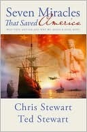 Seven Miracles That Saved America by Chris Stewart