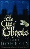 The Cup of Ghosts (Mathilde of Westminster, #1)