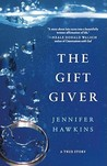 The Gift Giver: A True Story