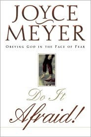 Do It Afraid! : Obeying God in the Face of Fear
