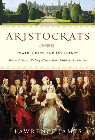 Aristocrats by Lawrence James