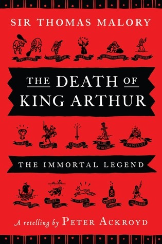 The Death Of King Arthur: The Immortal Legend (Penguin Hardback Classics)