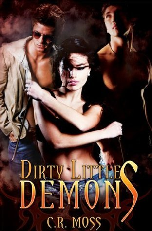 Dirty Little Demons by C.R. Moss