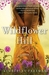 Wildflower Hill (Kindle Edition)
