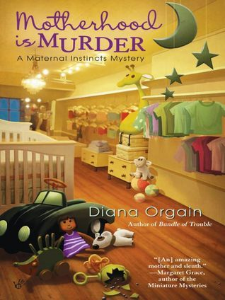 Motherhood is Murder (A Maternal Instincts Mystery, #2)