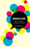 Monoculture: How One Story is Changing Everything