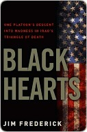 Download Black Hearts: One Platoon's Descent Into Madness in Iraq's Triangle of Death by Jim Frederick CHM