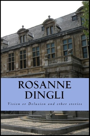 Vision or Delusion and other stories