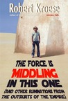 The Force is Middling in this One by Robert Kroese