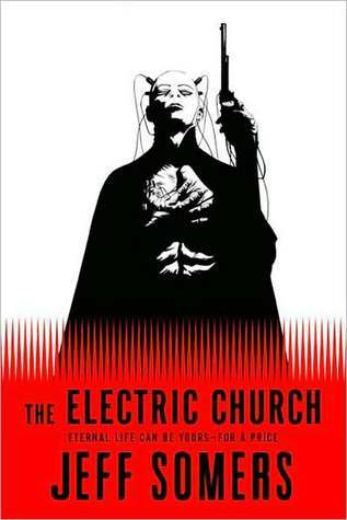 The Electric Church by Jeff Somers