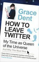 How to Leave Twitter by Grace Dent