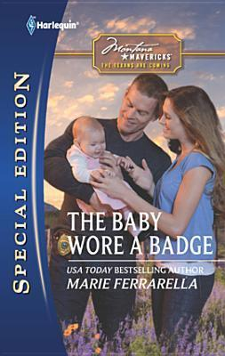 The Baby Wore a Badge by Marie Ferrarella