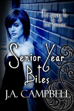 Senior Year Bites by J.A.  Campbell