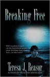 Breaking Free by Teresa J. Reasor