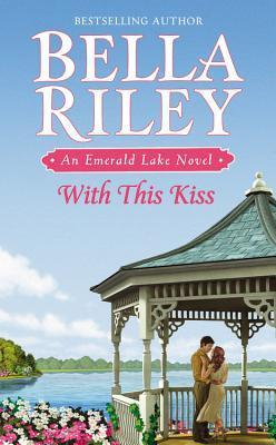 With This Kiss (Emerald Lake #2)