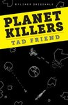 Planet Killers: A Spine-Tingling Look at Near-Earth Objects, Mass Extinctions, and the Controversial Science of Planetary Defense