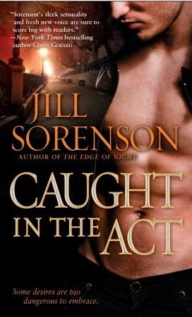 Caught in the Act by Jill Sorenson