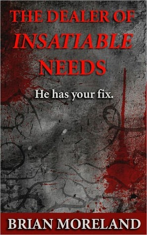 The Dealer of Insatiable Needs: A Horror Short Story
