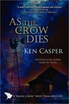 As the Crow Dies by Ken Casper