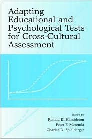 Adapting Educational and Psychological Tests for Cross-Cultural Assessment  by  Charles D. Spielberger