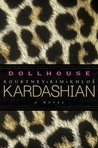 Dollhouse by Kourtney Kardashian