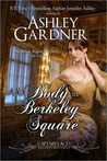 A Body in Berkeley Square by Ashley Gardner