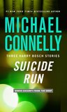 Suicide Run: Three Harry Bosch Short Stories